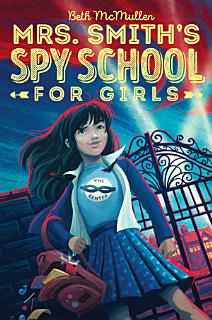 Mrs  Smith s Spy School for Girls Book