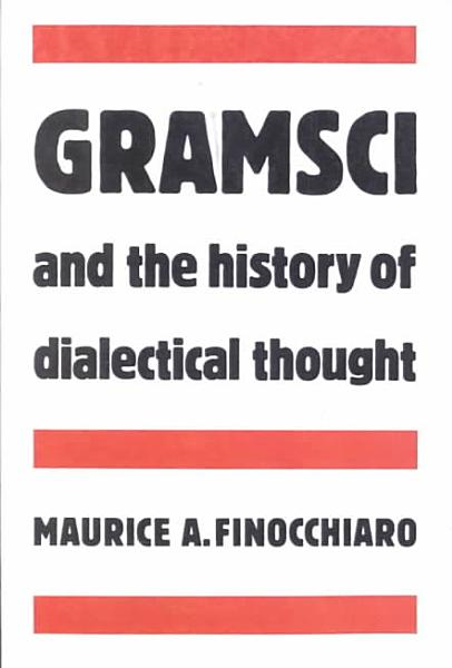 Gramsci and the History of Dialectical Thought