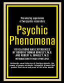 Psychic Phenomena; Revelations and Experiences