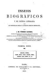 Ensayos biográficos y de crítica literaria sobre los principales poetas y literatos hispano-americanos: ser. t. I. Carta de M. de Lamartine. Juicio crítico de M. J. Janin. Artículo de M. E. Bouchery. Introduccion. S. Sanfuentes. J. M. Heredia. A. Bello. J. J. de Olmedo. S. Espinosa de Rendon. J. E. Caro. A. J. de Irisarri. A. Lozano. B. Mitre. M. de Navarrete. J. Fernandez Madrid. R. M. Baralt. J. V. Lastarria. J. A. Calcaño. E. Echeverria. J. H. García de Quevedo. G. Prieto. F. Balcarce. C. M. Cuenca
