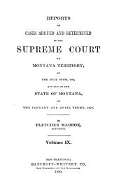 Reports of Cases Argued and Determined in the Supreme Court of Montana Territory: Volume 9