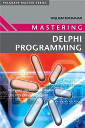 Mastering Delphi Programming