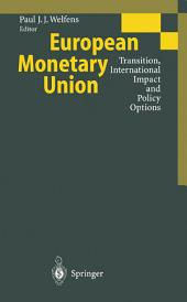 European Monetary Union: Transition, International Impact and Policy Options