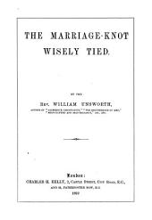 The Marriage-knot Wisely Tied