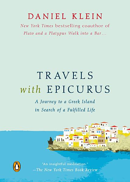 Download Travels with Epicurus Book