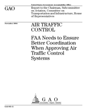 Air traffic control FAA needs to ensure better coordination when approving air traffic control systems : report to the Chairman, Subcommittee on Aviation, Committee on Transportation and Infrastructure, House of Representatives.