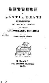 Lettere di Santi e Beati Fiorentini, raccolte ed illustrate dal canonico...