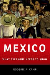 Mexico: What Everyone Needs to Know?