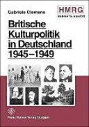 Britische Kulturpolitik in Deutschland 1945 1949