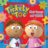 Tickety Toc Meet Tommy and Tallulah