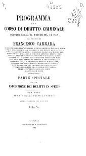 Programma del corso di diritto criminale: dettato nella R. Università di Pisa. Parte speciale, Volume 5