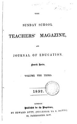 The Sunday School Teachers Magazine and Journal of Education PDF