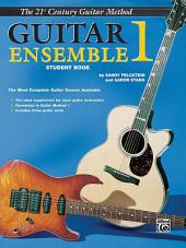 21st Century Guitar Ensemble 1 (Student Book): The Most Complete Guitar Course Available