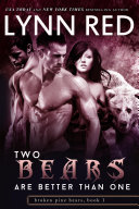 Two Bears are Better Than One (Alpha Werebear Menage Romance)