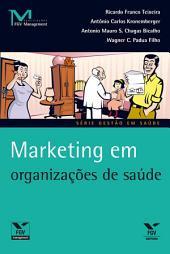 Marketing em organizacoes de saude
