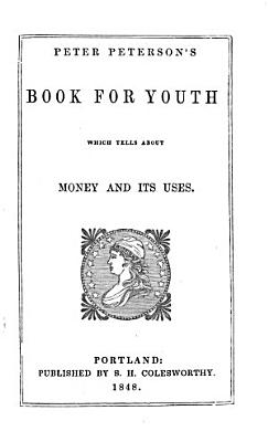 Peter Peterson s Book for Youth which Tells about Money and Its Uses