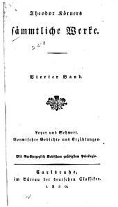 Sämmtliche Werke: Leyer und Schwert. Vermischte Gedichte und Erzählungen