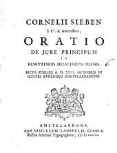Cornelii Sieben...Oratio de jure principum in remittendis delictorum poenis: Volume 6