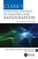 Clark s Essential Physics in Imaging for Radiographers PDF
