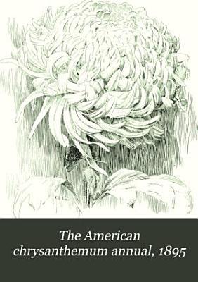 The American Chrysanthemum Annual  1895 PDF