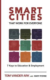 Smart Cities That Work for Everyone: 7 Keys to Education & Employment