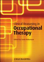 Clinical Reasoning in Occupational Therapy PDF