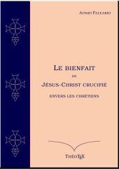 Le Bienfait de Jésus-Christ Crucifié