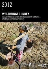 Welthunger-Index 2012: Herausforderung Hunger: Ernährung Sichern, Wenn Land, Wasser und Energie Knapp Werden