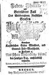 Leben, Thaten, und betrübter Fall des russischen Grafen B.C. von Münnich: gewesenen kayserlichen ersten Ministers, und General-Feld-Marschalls, in Russland