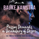 Passion Demands a Vocabulary of Desire PDF