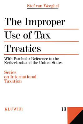 The Improper Use of Tax Treaties With Particular Reference to the Netherlands and the United States PDF