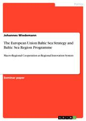 The European Union Baltic Sea Strategy and Baltic Sea Region Programme: Macro-Regional Cooperation as Regional Innovation System