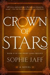 Crown of Stars: Book II of the Night Song Trilogy