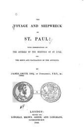 The Voyage and Shipwreck of St. Paul: With Dissertations on the Sources of the Writings of St. Luke, and the Ships and Navigation of the Antients