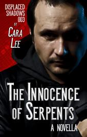 The Innocence of Serpents: a novella