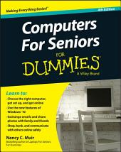 Computers For Seniors For Dummies: Edition 4