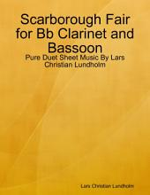 Scarborough Fair for Bb Clarinet and Bassoon - Pure Duet Sheet Music By Lars Christian Lundholm