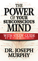 The Power of Your Subconscious Mind with Study Guide PDF
