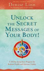 Unlock The Secret Messages Of Your Body  Book PDF