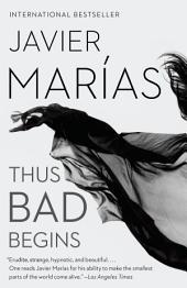 Thus Bad Begins: A novel