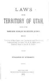 Laws of the Territory of Utah Passed by the Legislative Assembly: Volume 26