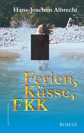 Ferien, Küsse, FKK. Roman