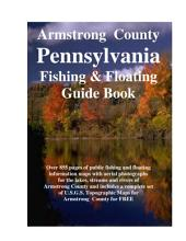 Armstrong County Pennsylvania Fishing & Floating Guide Book: Complete fishing and floating information for Armstrong County Pennsylvania