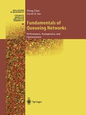 Fundamentals of Queueing Networks: Performance, Asymptotics, and Optimization