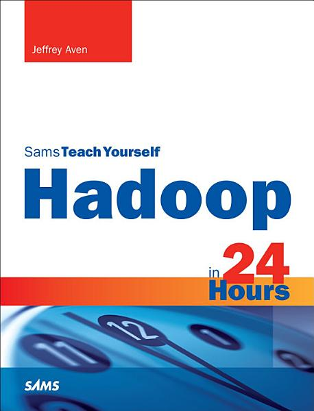 Hadoop in 24 Hours  Sams Teach Yourself
