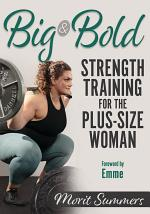 Big and Bold: Strength Training for the Plus-Size Woman
