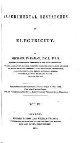Experimental Researches in Electricity: Series 19-29 [Philosophical transactions, 1846-1852. Other electrical papers from Royal Institution Proceedings and Philosophical magazine] 1855