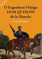 O Engenhoso Fidalgo Dom Quixote de la Mancha (Ilustrado)