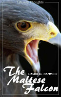 The Maltese Falcon  Dashiell Hammett    illustrated    Literary Thoughts Edition  PDF
