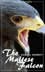 The Maltese Falcon  Dashiell Hammett    illustrated    Literary Thoughts Edition  Book